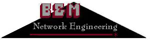 [B&M Network Engineering]